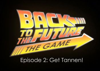 Back to the Future: The Game - Episode 2. Get Tannen