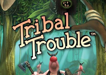 Tribal Trouble