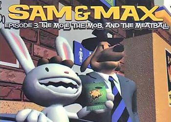 Sam&Max: Episode 3 - The Mole, the Mob and the Meatball