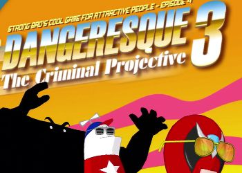 Strong Bads Cool Game for Attractive People: Episode 4 - Dangeresque 3: The Criminal Projective